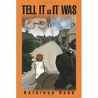 Tell It as It Was by Kathleen Hann (Paperback / softback, 2002)