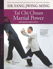 Tai Chi Chuan Martial Power : Advanced Yang Style by Yang Jwing-Ming (2015, Paperback, Revised)