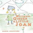 Nutmeg, Ginger and Little Joan by Marie Crawford (Paperback / softback, 2012)