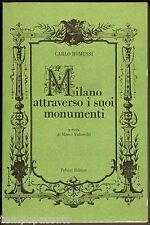 MILANO ATTRAVERSO I SUOI MONUMENTI - ROMUSSI CARLO - PALAZZI 1972