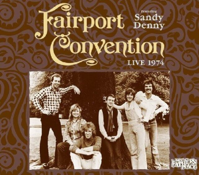 Fairport Convention - Live 1974:  My Father's Place
