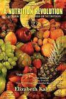 A Nutrition Revolution by Elizabeth Kahn (Paperback, 2011)