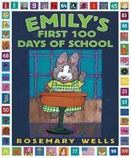 Emily's First 100 Days of School by Wells, Rosemary, Good Book