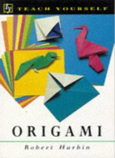 Origami (Teach Yourself) By  Robert Harbin. 9780340565278