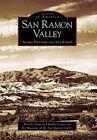 San Ramon Valley:: Alamo, Danville, and San Ramon by Ralph Cozine, Beverly Lane (Paperback / softback, 2005)