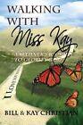Walking with Miss Kay by Bill Christian, Kay Christian (Paperback / softback, 2015)
