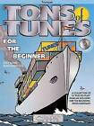Tons of Tunes for the Beginner by Curnow Music (Mixed media product, 2003)