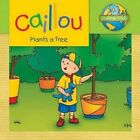 Caillou Plants a Tree by Editions Chouette (Paperback, 2012)