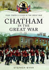 Chatham in the Great War by Stephen Wynn (Paperback, 2017)