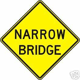 REAL NARROW BRIDGE STREET TRAFFIC SIGN