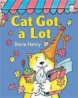 Cat Got a Lot by Steve Henry (Hardback, 2015)