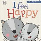 Little Learners - I Feel Happy: Pull-out Pictures by Little Learners (Board book, 2012)