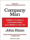 Company Man Thirty Years of Controversy and Crisis in The CIA by John Rizzo