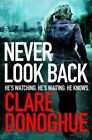 Never Look Back by Clare Donoghue (Paperback, 2014)