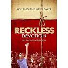 Reckless Devotion: 365 Days of Inspiration by Heidi Baker, Rolland Baker (Paperback, 2014)