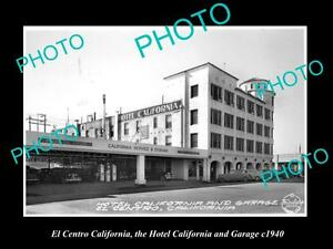OLD-LARGE-HISTORIC-PHOTO-OF-EL-CENTRO-CALIFORNIA-HOTEL-CALIFORNIA-amp-GARAGE-1940