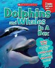 Dolphins and Whales in a Box by Scholastic US (Mixed media product, 2015)