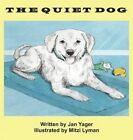 The Quiet Dog by Jan Yager (Hardback, 2014)