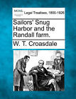 Sailors' Snug Harbor and the Randall Farm. by W T Croasdale (Paperback / softback, 2010)