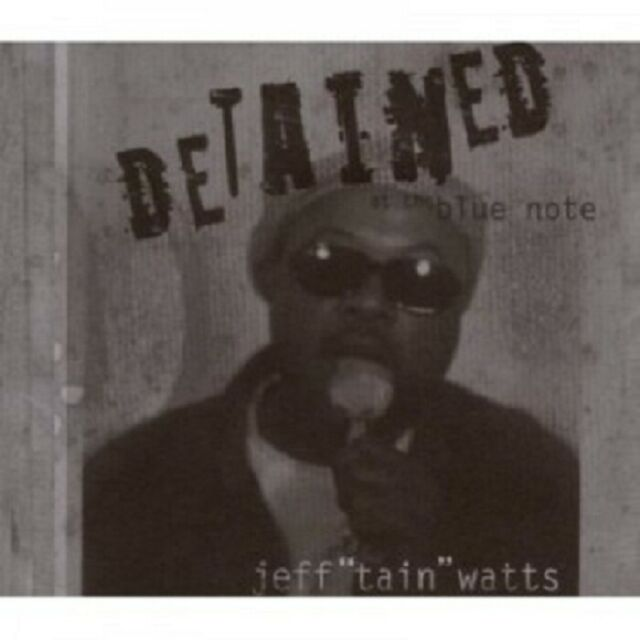 """JEFF """"TAIN"""" WATTS QUINTET - DETAINED-AT THE BLUE NOTE  CD 5 TRACKS JAZZ  NEW"""