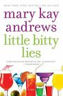 Little Bitty Lies a Novel 2012 by Andrews Mary Kay 0060566698