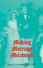 Making Marriage Melodious by Th D Ph D Pastor D a Waite (Paperback / softback, 2008)
