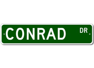 CONRAD Street Sign Personalized Last Name Sign