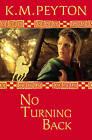 No Turning Back by K. M. Peyton (Paperback, 2008)