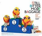 Still Bitter, More Baggage: Going for the Bronze by Sloane Tanen (Hardback, 2005)
