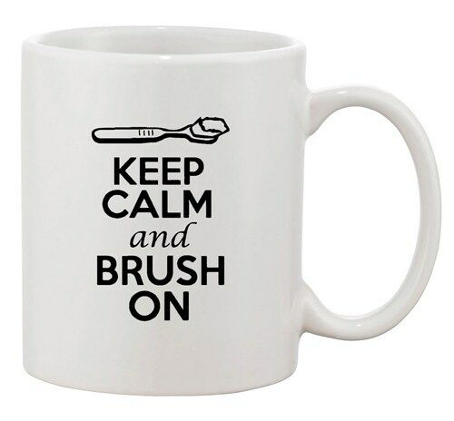Keep Calm And Brush On Toothbrush Funny Dishwasher Safe Ceramic White Coffee Mug