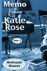 The Memo from Katie Rose by McDonald Hanson (Paperback / softback, 2013)