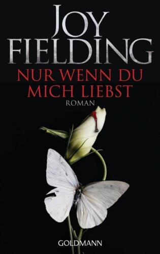 1 von 1 - Nur wenn du mich liebst von Joy Fielding UNGELESEN