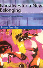 Narratives for a New Belonging: Diasporic Cultural Fictions by Roger Bromley (Paperback, 2000)