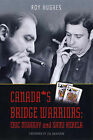 Canada's Bridge Warriors: Eric Murray and Sami Kehela by Roy Hughes (Paperback, 2007)
