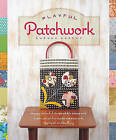 Playful Patchwork: Happy, Colorful, and Irresistible Ideas and Instruction for Modern Piecework, Applique, and Quilting by Suzuko Koseki (Paperback, 2011)