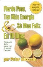 PIERDE PESO, TEN MAS ENERGIA & SE MAS FELIZ EN 10 DIAS/ LOSE WEIGHT, HAVE MORE E