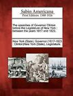 The Speeches of Governor Clinton Before the Legislature of New York: Between the Years 1817 and 1823. by Gale Ecco, Sabin Americana (Paperback / softback, 2012)