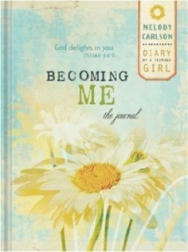 Becoming Me Journal: with exerpts from Diary of a Teenage Girl series by Melody