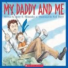 My Daddy and Me by Amy E. Sklansky (2005, Paperback)
