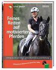 Feines Reiten auf motivierten Pferden von Friederike Heidenhof und Uta Gräf (2012, Gebundene Ausgabe)