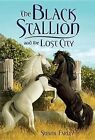 The Black Stallion and the Lost City by Steve Farley (Paperback / softback, 2012)