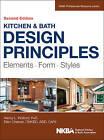Kitchen and Bath Design Principles: Elements, Form, Styles by Nancy Wolford, Ellen Cheever, NKBA (National Kitchen & Bath Association) (Hardback, 2015)