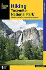 Hiking Yosemite National Park: A Guide to 61 of the Park's Greatest Hiking Adventures by Suzanne Swedo (Paperback, 2016)
