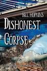 Dishonest Corpse by Bill Hopkins (Paperback / softback, 2016)