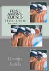 First Among Equals: There Is More to You.... by Gbenga Samuel Anfela (Paperback / softback, 2011)
