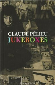 CLAUDE-PELIEU-034-JUKEBOXES-034-POEMS-1967-1970-FRENCH-EDITION-2020