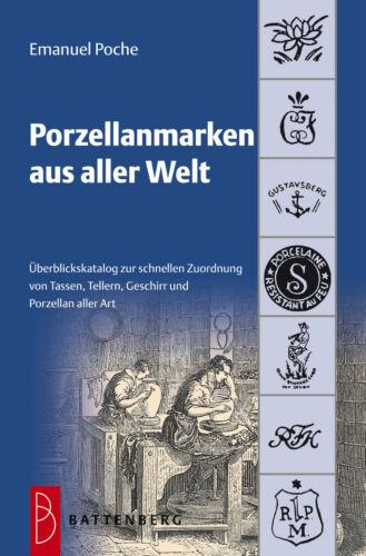 Porzellanmarken aus aller Welt Katalog Stempel Buch Prägezeichen Zeichen NEU