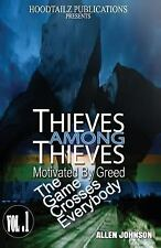 Thieves among Thieves : Motivated by Greed. the Game Crosses Everybody by...
