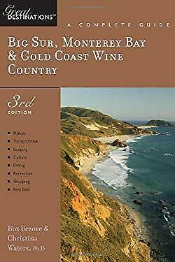 Big Sur, Monterey Bay and Gold Coast Wine Country by Bezore, Buz
