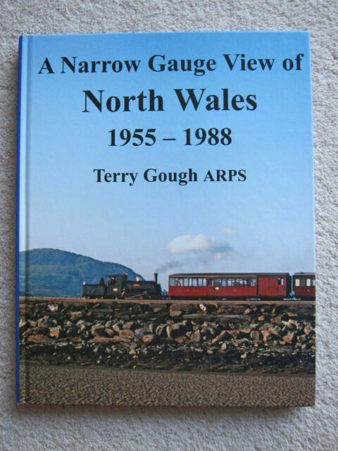 A Narrow Gauge View of North Wales: 1955-1988 by Terry Gough (Hardback, 2009)